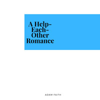 Adam Faith - A Help-Each-Other Romance