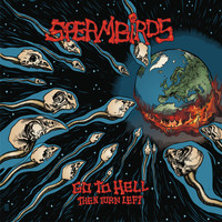 Spermbirds - Go to Hell Then Turn Left (Explicit)