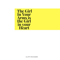 Cliff Richard - The Girl In Your Arms is the Girl in your Heart