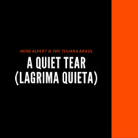 Herb Alpert & The Tijuana Brass - A Quiet Tear (Lagrima Quieta)