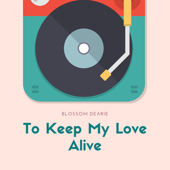Blossom Dearie - To Keep My Love Alive