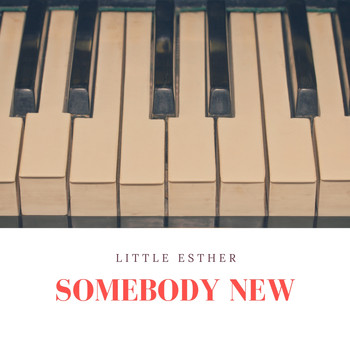 Little Esther - Somebody New