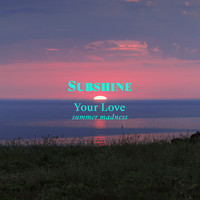 Subshine - Your Love (Summer Madness)