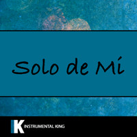 Instrumental King - Solo De Mi (In the Style of Bad Bunny) [Karaoke Version]