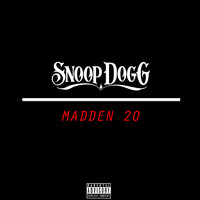 Snoop Dogg - Madden 20 (Explicit)