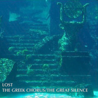 Lost - The Greek Chorus / The Great Silence