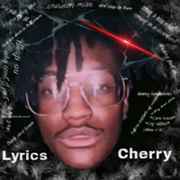 Cherry - Lyrics (Explicit)