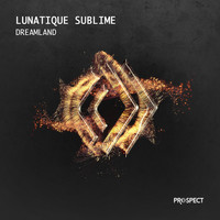 Lunatique Sublime - Dreamland