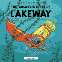 Lakeway - The Misadventures of Lakeway (Part 1)