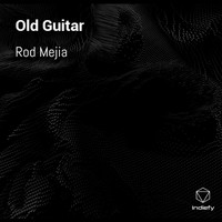 Rod Mejia - Old Guitar