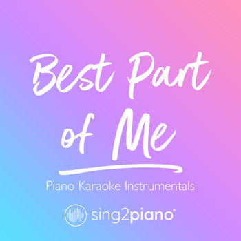 Sing2Piano - Best Part of Me (Piano Karaoke Instrumentals)