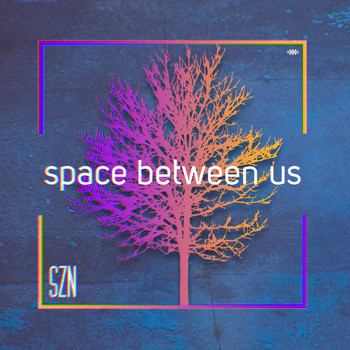 SZN - Space Between Us (Acoustic)