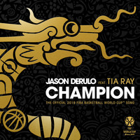 Jason Derulo - Champion (feat. Tia Ray) (The Official 2019 FIBA Basketball World Cup™ Song)