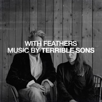Terrible Sons - With Feathers