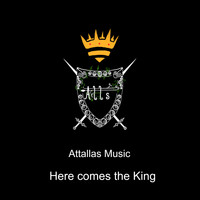 Attallas Music - Here Comes the King