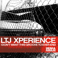 LTJ Xperience - I Don't Want This Groove To Ever End
