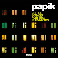 Papik - Little Songs For Big Elevators
