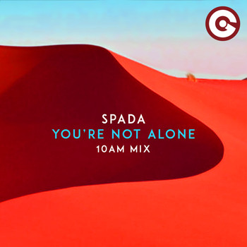 Spada - You're Not Alone (10am Mix)