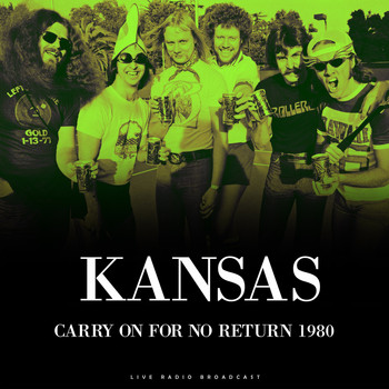 Kansas - Carry On For No Return 1980 (Live)