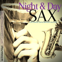 Giacomo Bondi - Night and Day Sax: a Live Cocktail Coffee Bar Music Selection