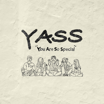 Yass - YASS, You Are So Special