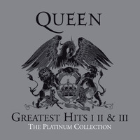 Queen - The Platinum Collection (Greatest Hits I II & III - 2011 Remaster)