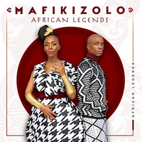 Mafikizolo - African Legends