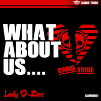 Lady D-Zire - What About Us