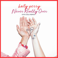 Katy Perry - Never Really Over (Syn Cole Remix)