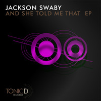 Jackson Swaby - And See Told Me That EP