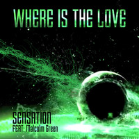 Sensation - Where Is the Love (feat. Malcolm Greene)