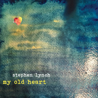 Stephen Lynch - My Old Heart (Explicit)