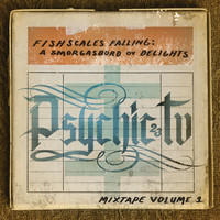 Psychic TV - Fishscales Falling: A Smogasbord Ov Delights - Mixtape Volume 1