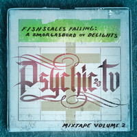 Psychic TV - Fishscales Falling: A Smogasbord Ov Delights - Mixtape Volume 2