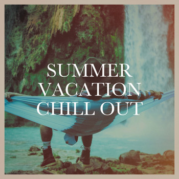 Let's Lounge, The Best Of Chill Out Lounge, Chillout Café - Summer Vacation Chill Out