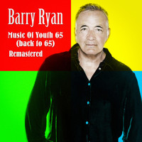 Barry Ryan - Music of Youth '65 (Back to '65) [Remastered]