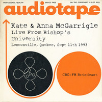 Kate & Anna McGarrigle - Live From Bishop's University, Lennoxville, Quebec, Sept 11th 1993 CBC-FM Broadcast (Remastered)