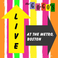 Go-Go's - Live at The Metro, Boston (Live)