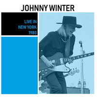 Johnny Winter - Live in New York (Live)