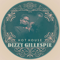 Dizzy Gillespie - Hot House