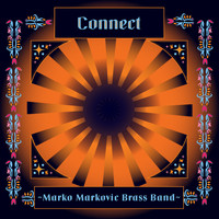Marko Markovic Brass Band - Connect
