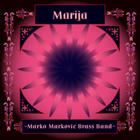 Marko Markovic Brass Band - Marija