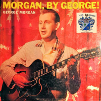 George Morgan - Morgan By George !