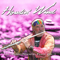 Howlin' Wind - The Transcendental Flute, Vol. 1