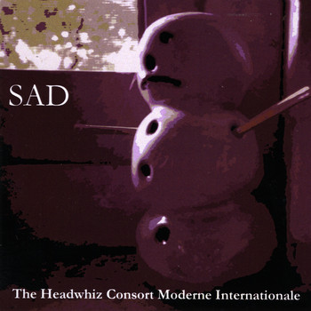 The Headwhiz Consort Moderne Internationale - Sad