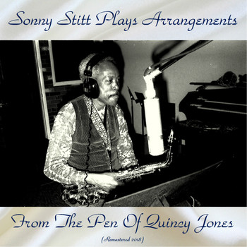 Sonny Stitt - Sonny Stitt Plays Arrangements From The Pen Of Quincy Jones (Remastered 2018)