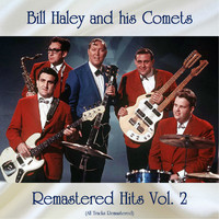 Bill Haley and his Comets - Remastered Hits Vol, 2 (All Tracks Remastered)