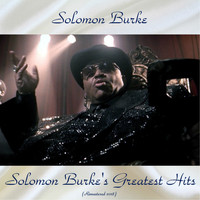 Solomon Burke - Solomon Burke's Greatest Hits (Remastered 2018)