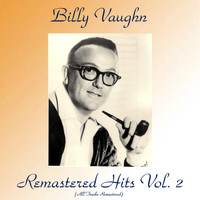 Billy Vaughn - Remastered Hits Vol, 2 (All Tracks Remastered)