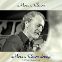 Mose Allison - Mose Allison Sings (All Tracks Remastered 2018)